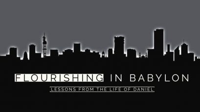 Flourishing in Babylon (Part 1)