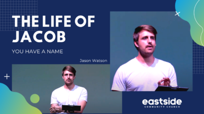 THE LIFE OF JACOB – You have a name