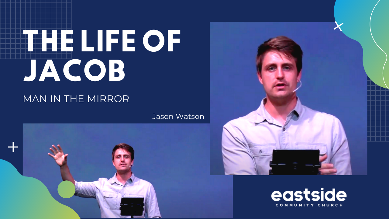 THE LIFE OF JACOB - Man in the Mirror